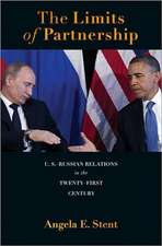 The Limits of Partnership – U.S.–Russian Relations in the Twenty–First Century