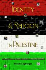 Identity and Religion in Palestine – The Struggle between Islamism and Secularism in the Occupied Territories