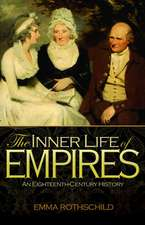 The Inner Life of Empires – An Eighteenth–Century History