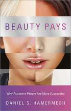 Beauty Pays – Why Attractive People Are More Successful