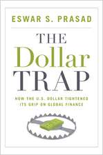 The Dollar Trap – How the U.S. Dollar Tightened Its Grip on Global Finance