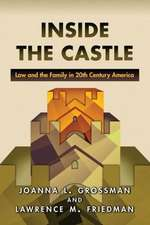 Inside the Castle – Law and the Family in 20th Century America