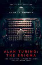Alan Turing – The Enigmma – The Book That Inspired the Film the Imitation Game