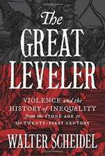The Great Leveler – Violence and the History of Inequality from the Stone Age to the Twenty–First Century