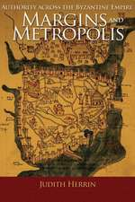 Margins and Metropolis – Authority across the Byzantine Empire