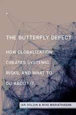 The Butterfly Defect – How Globalization Creates Systemic Risks, and What to Do about It
