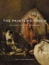The Painter`s Touch – Boucher, Chardin, Fragonard