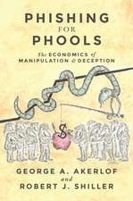 Phishing for Phools – The Economics of Manipulation and Deception