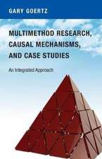 Multimethod Research, Causal Mechanisms, and Cas – An Integrated Approach