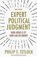 Expert Political Judgment – How Good Is It? How Can We Know? – New Edition