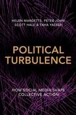Political Turbulence – How Social Media Shape Collective Action