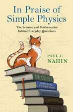 In Praise of Simple Physics – The Science and Mathematics behind Everyday Questions