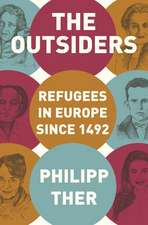 The Outsiders – Refugees in Europe since 1492