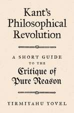 Kant`s Philosophical Revolution – A Short Guide to the Critique of Pure Reason