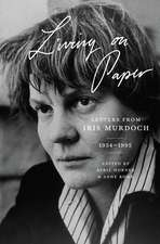Living on Paper – Letters from Iris Murdoch, 1934–1995