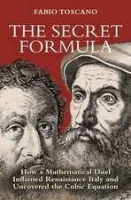The Secret Formula – How a Mathematical Duel Inflamed Renaissance Italy and Uncovered the Cubic Equation