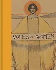 Votes for Women – A Portrait of Persistence