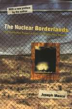The Nuclear Borderlands – The Manhattan Project in Post–Cold War New Mexico | New Edition