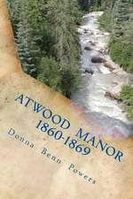 Atwood Manor 1860 - 1869