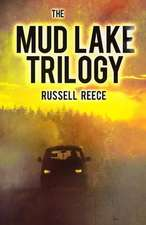 The Mud Lake Trilogy