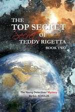 The Top Secret Secret of Teddy Rigetta