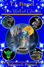 T.J. Finnel and the Well of Ghosts