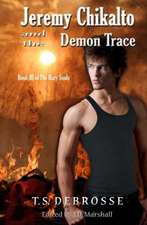 Jeremy Chikalto and the Demon Trace:  A Child's Life with Cancer