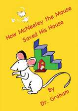 How McNeeley the Mouse Saved His House