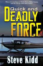 Quick and Deadly Force