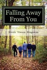 Falling Away from You
