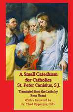 A Small Catechism for Catholics