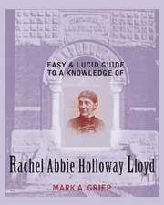 Easy and Lucid Guide to a Knowledge of Rachel Abbie Holloway Lloyd