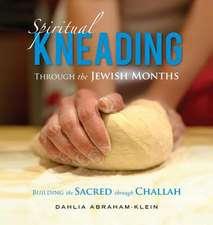 Spiritual Kneading Through the Jewish Months