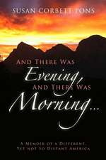 And There Was Evening and There Was Morning...
