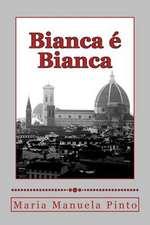 Bianca E Bianca