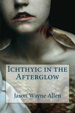 Ichthyic in the Afterglow