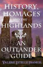 History, Homages and the Highlands
