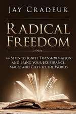 Radical Freedom