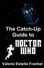 The Catch-Up Guide to Doctor Who