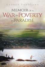 Memoir of a War on Poverty in Paradise