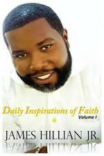 James Hillian Jr. Daily Inspirations of Faith