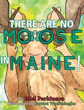 There Are No Moose in Maine!