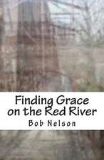 Finding Grace on the Red River