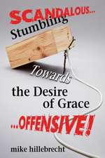 Stumbling Towards the Desire of Grace