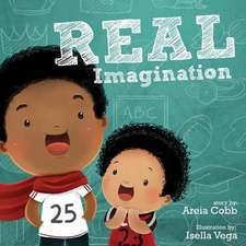 Real Imagination:  Positioning Yourself to Win the Game of Life