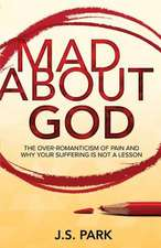 Mad about God
