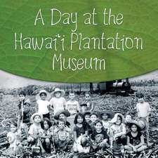 A Day at the Hawai'i Plantation Museum