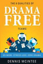 The 8 Qualities of Drama Free Teams