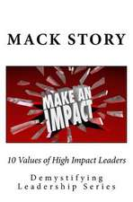 10 Values of High Impact Leaders