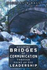 Building Bridges of Communication Through Point of Use Leadership
